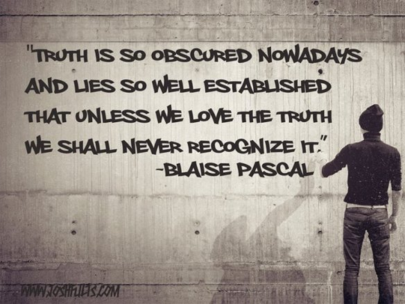 Truth is so obscured nowdays